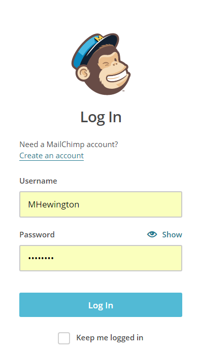 Log into your MailChimp Account using your, Username and password